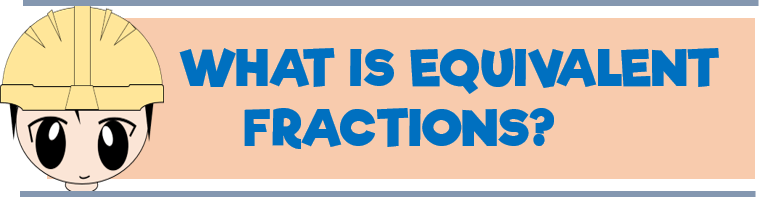 what-is-equivalent -fractions